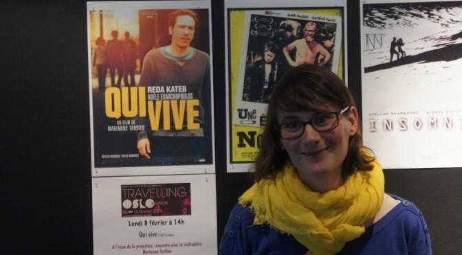 Rencontre avec Marianne Tardieu la réalisatrice de Qui vive