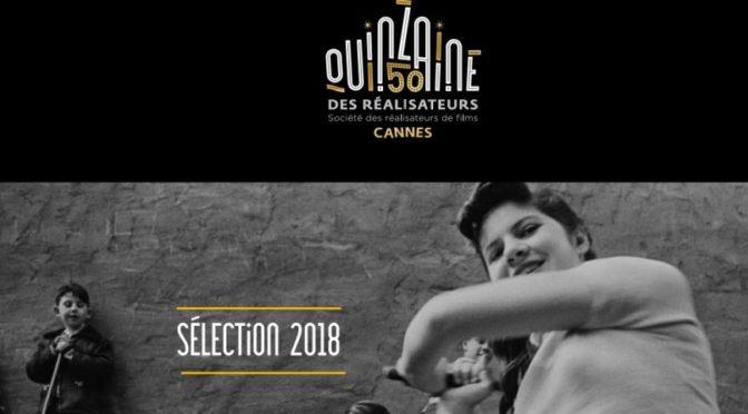 La quinzaine des réalisateurs 2018: Hâte !