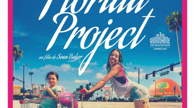 DVD: The Florida project: Sean Baker poursuit son portrait édulcoré d'une amérique contemporaine, précaire et vivante